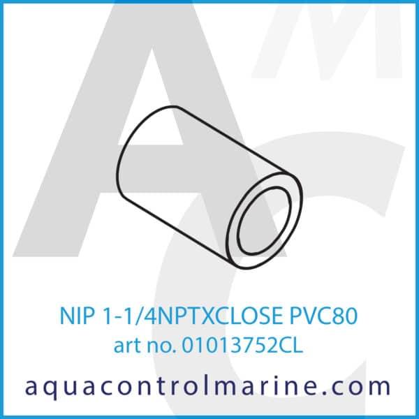 NIP 1-1_4NPTXCLOSE PVC80