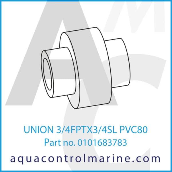 UNION 3_4FPTX3_4SL PVC80