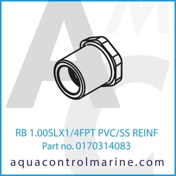 RB 1.00SLX1_4FPT PVC_SS REINF