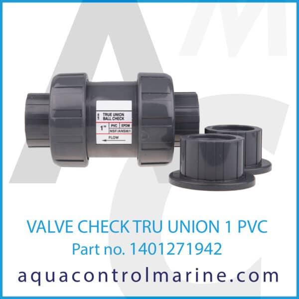 VALVE CHECK TRU UNION 1 PVC