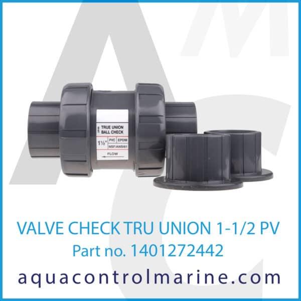 VALVE CHECK TRU UNION 1-1_2 PV